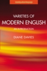 Image for Varieties of modern English  : an introduction