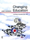 Image for Changing education  : a sociology of education since 1944