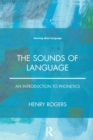 Image for The sounds of language  : an introduction to phonetics