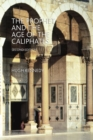 Image for The Prophet and the age of the Caliphates  : the Islamic Near East from the 6th to the 11th century