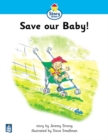 Image for Save Our Baby! Story Street Beginner Stage Step 2 Storybook 13