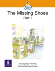 Image for The Missing Shoes : Part 1  : Story Street Emergent Stage Step 4 Storybook 31