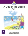 Image for A Day at the Beach : Part 1  : Story Street Emergent Stage Step 5 Storybook 40