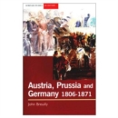 Image for Austria, Prussia and Germany, 1806-1871