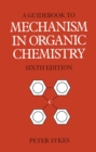 Image for Guidebook to Mechanism in Organic Chemistry
