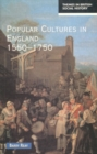 Image for Popular cultures in England, 1550-1750