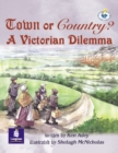 Image for LILA:IT:Independent Plus Access:Town or Country? A Victorian Dilema Info Trail Independent Plus Access