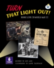 Image for LILA:IT:Independent Plus Access:Turn That Light Out! Home Life in World War II Info Trail Independent Plus Access