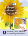 Image for Info Trail Beginner Stage: I Grew a Sunflower as Big as My Dad Non-Fiction