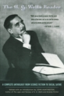 Image for The H.G. Wells reader: a complete anthology from science fiction to social satire