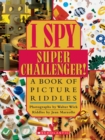 Image for I Spy Super Challenger : A Book of Picture Riddles