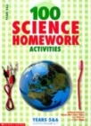 Image for 100 science homework activities  : years 5 & 6, Scottish primary 6-7