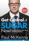 Image for Get control of sugar now!  : great choices for your healthy future