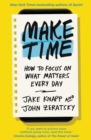 Image for Make time  : how to focus on what matters every day