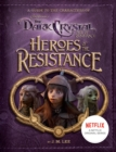 Image for Heroes of the resistance  : a guide to the characters of The dark crystal, age of resistance