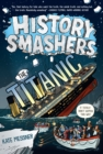 Image for History Smashers: The Titanic