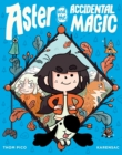 Image for Aster and the Accidental Magic