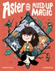 Image for Aster and the Mixed-Up Magic