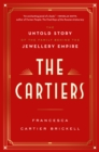 Image for The Cartiers  : the untold story of a jewellery dynasty