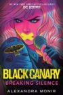 Image for Black Canary: Breaking Silence : DC Icons Black Canary Novel
