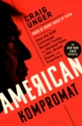 Image for American kompromat  : how the KGB cultivated Donald Trump, and related tales of sex, greed, power, and treachery