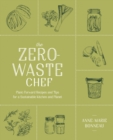 Image for The zero-waste chef  : plant-forward recipes and ways to reduce waste for a sustainable kitchen and planet