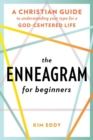 Image for The Enneagram for beginners  : a Christian guide to understanding your type for a God-centered life