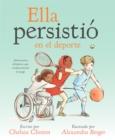 Image for Ella persistio en el deporte : Americanas olimpicas que revolucionaron el juego
