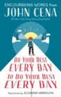 Image for Do your best every day to do your best every day  : encouraging words from John Cena