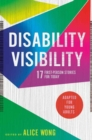 Image for Disability visibility  : 17 first-person stories for today