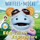 Image for Egg-cellent Egg-venture (Waffles + Mochi)