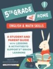 Image for 5th Grade at Home : A Student and Parent Guide with Lessons and Activities to Support 5th Grade Learning (Math & English Skills)