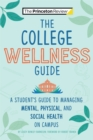 Image for The College Wellness Guide : A Student's Guide to Managing Mental, Physical, and Social Health on Campus