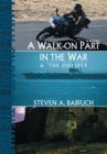 Image for Walk-On Part in the War: A '70S Odyssey