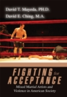 Image for Fighting for Acceptance: Mixed Martial Artists and Violence in American Society.