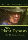Image for Plant Dynasty: (And Selected Shorts)