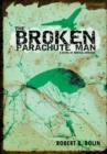 Image for Broken Parachute Man: A Novel of Medical Intrigue