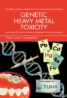 Image for Genetic Heavy Metal Toxicity: Explaining Sids, Autism, Tourette's, Alzheimer's and Other Epidemics