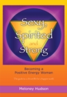 Image for Sexy, Spirited and Strong: Becoming a Positive Energy Woman