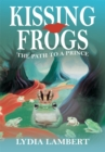 Image for Kissing Frogs: The Path to a Prince
