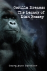 Image for Gorilla Dreams: the Legacy of Dian Fossey: The Legacy of Dian Fossey