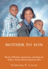 Image for Mother to Son: Words of Wisdom, Inspiration, and Hope for Today's Young African-American Men