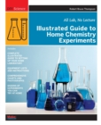 Image for Illustrated guide to home chemistry experiments