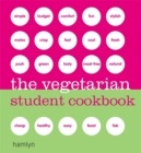 Image for The vegetarian student cookbook