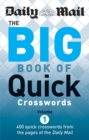 """Image for The Daily Mail: the Big Book of Quick Crosswords : 400 Quick Crosswords from the Pages of the """"Daily Mail"""" : 1"""