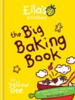 Image for The big baking book  : 100 healthier savoury + sweet recipes for big + little bakers