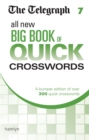 Image for The Telegraph All New Big Book of Quick Crosswords 7