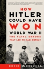 Image for How Hitler could have won World War II  : the fatal errors that led to Nazi defeat