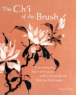 Image for The Ch'i of the Brush : Capturing the Spirit of Nature with Chinese Brush Painting Techniques