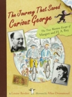 Image for The Journey That Saved Curious George : The True Wartime Escape of Margret and H.A. Rey